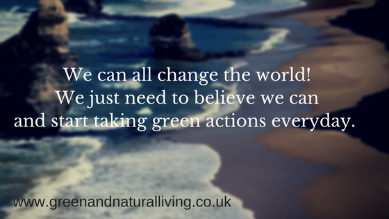 We can all change the world with everyday green actions